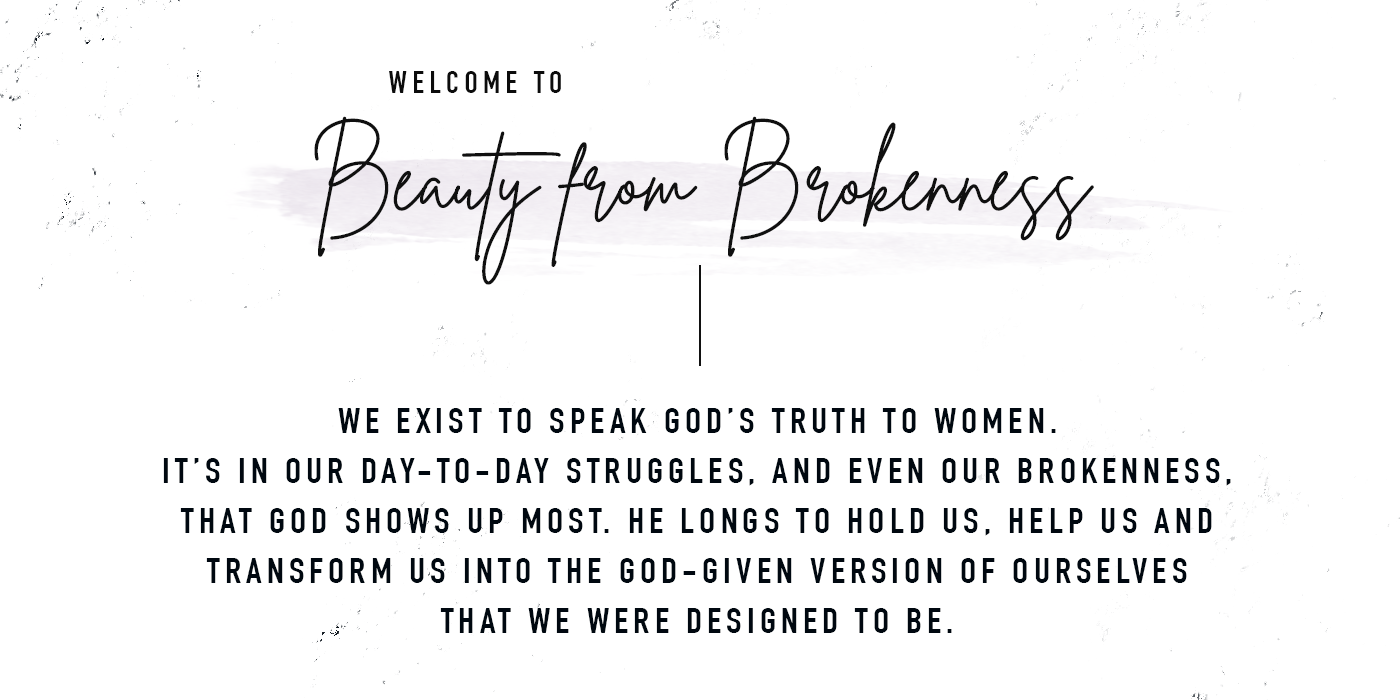 Beauty from Brokenness - A Christian Lifestyle Blog